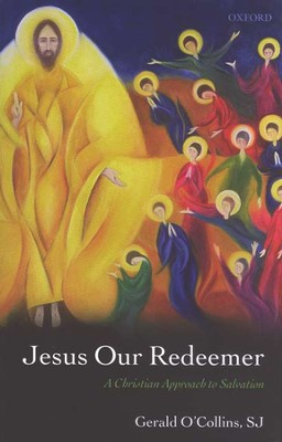 Jesus Our Redeemer: A Christian Approach to Salvation   -     By: Gerald O'Collins
