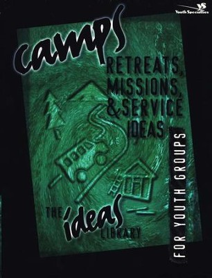 Camps, Retreats, Missions & Service Ideas   -     By: Youth Specialties