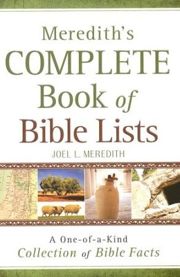 Meredith's Complete Book of Bible Lists: A One-of-a-Kind Collection of Bible Facts  -     By: J.L. Meredith