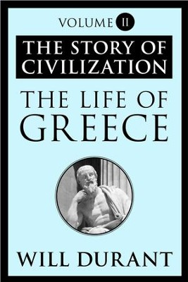 The Life of Greece: The Story of Civilization, Volume II - eBook  -     By: Will Durant