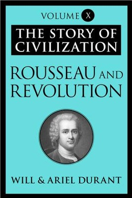 Rousseau and Revolution: The Story of Civilization, Volume X - eBook  -     By: Will Durant, Ariel Durant