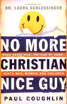 No More Christian Nice Guy  -     By: Paul Coughlin