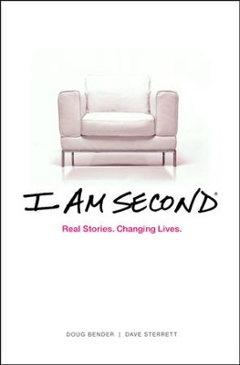 I Am Second: Real Stories. Changing Lives.   -     By: Dave Sterrett, Doug Bender