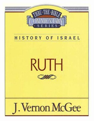 Ruth: Thru The Bible Series   -     By: J. Vernon McGee