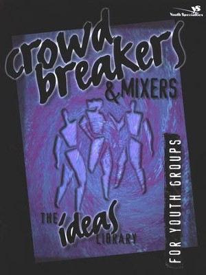 Crowd Breakers & Mixers, Idea Library   -     By: Youth Specialties