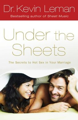 Under the Sheets: The Secrets to Hot Sex in Your Marriage - eBook  -     By: Dr. Kevin Leman