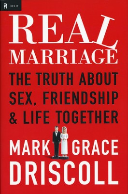 Real Marriage: The Truth About Sex, Friendship, & Life Together - Slightly Imperfect  -     By: Mark Driscoll, Grace Driscoll