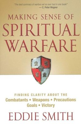 Making Sense of Spiritual Warfare  -     By: Eddie Smith