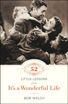 52 Little Lessons From It's A Wonderful Life  -     By: Bob Welch