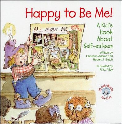 Happy To Be Me: A Kid's Book About Self-Esteem   -