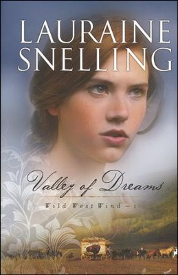 Valley of Dreams, Wild West Wind Series #1   -     By: Lauraine Snelling