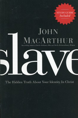 Slave: The Hidden Truth About Your Identity in Christ - Slightly Imperfect  -     By: John MacArthur