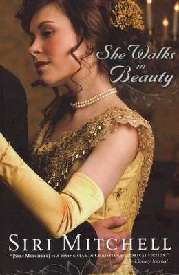 She Walks in Beauty  -     By: Siri Mitchell