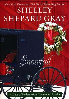 Snowfall, Days of Redemption Series #4   -     By: Shelley Shepard Gray