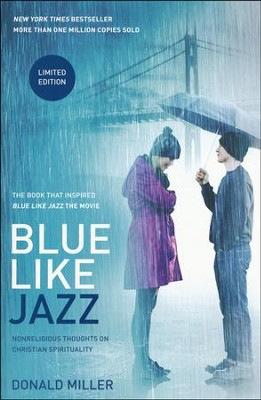 Blue Like Jazz: Movie Edition  -     By: Donald Miller