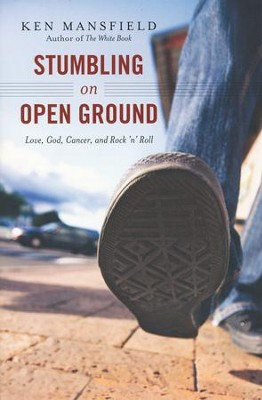 Stumbling on Open Ground   -     By: Ken Mansfield