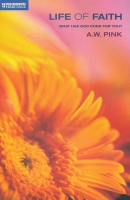 The Life of Faith   -     By: A.W. Pink