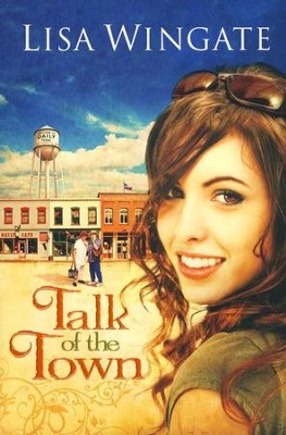 Talk of the Town, Daily Texas Series #1   -     By: Lisa Wingate