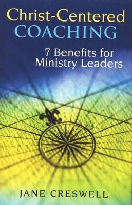Christ-Centered Coaching: 7 Benefits for Ministry Leaders  -     By: Jane Cresswell