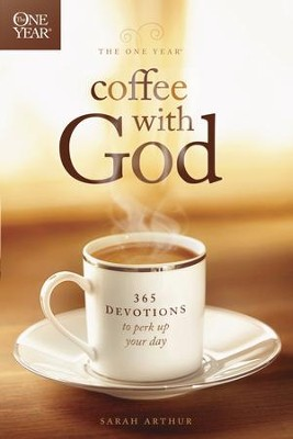 The One Year Coffee with God: 365 Devotions to Perk Up Your Day - eBook  -     By: Sarah Arthur
