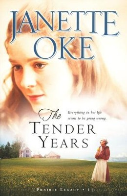 The Tender Years, A Prairie Legacy Series #1   -     By: Janette Oke