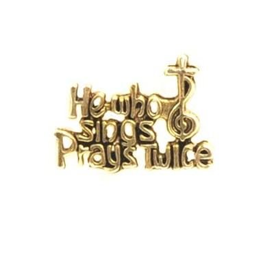 He Who Sings Prays Twice Lapel Pin  -