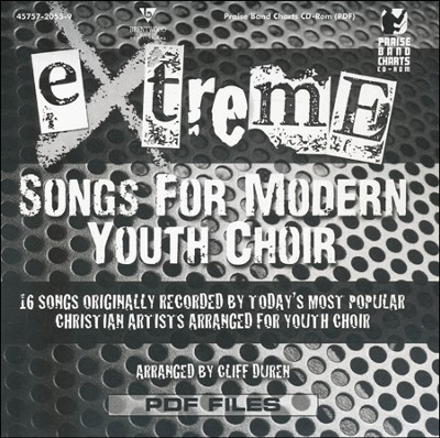 Extreme-Songs for Modern Youth Choir (Praise Band Charts CD-Rom)  -