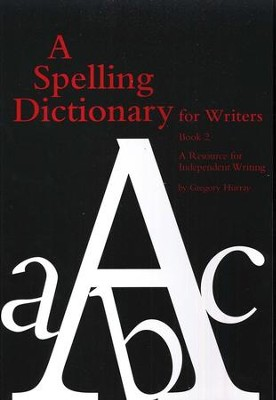 A Spelling Dictionary for Writers   -     By: Gregory Hurray