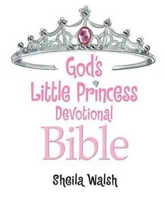 God's Little Princess Devotional Bible: Bible Storybook - eBook  -     By: Sheila Walsh