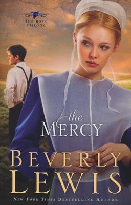 The Mercy, Rose Trilogy Series #3   -     By: Beverly Lewis