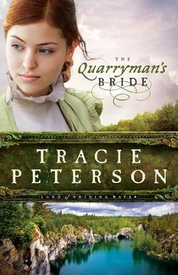 The Quarryman's Bride, Land of Shining Water Series #2   -     By: Tracie Peterson