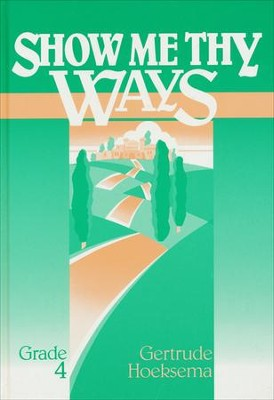 Show Me Thy Ways, Grade 4--Textbook   -     By: Gertrude Hoeksema