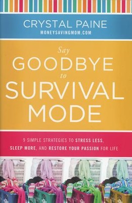 Say Goodbye to Survival Mode    -     By: Crystal Paine
