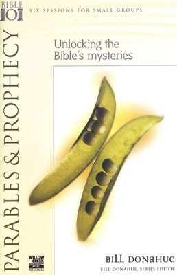 Parable & Prophecy: Unlocking the Bible's Mysteries   -     By: Bill Donahue
