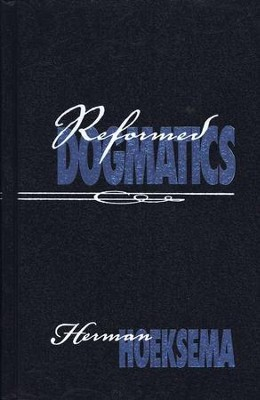 Reformed Dogmatics Volume 2, second edition   -     By: Herman Hoeksema