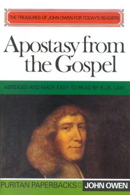 Apostasy from the Gospel (Abridgement)   -     By: John Owen