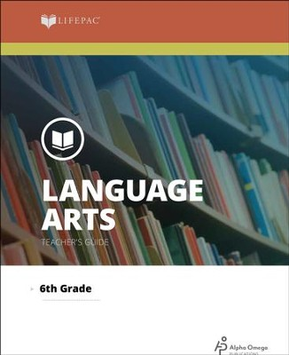 Lifepac Language Arts, Grade 6, Teacher's Guide   -     By: Alpha Omega