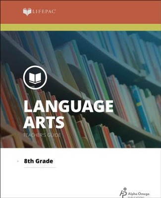 Lifepac Language Arts, Grade 8, Teacher's Guide   -     By: Alpha Omega