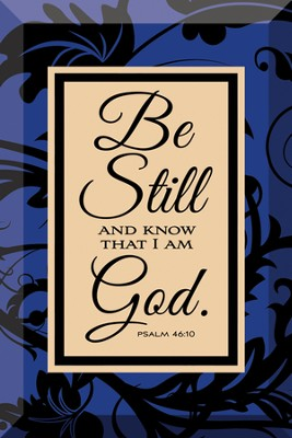 Be Still and Know Plaque  -