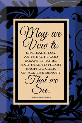 May We vow To Live Each Day Plaque  -