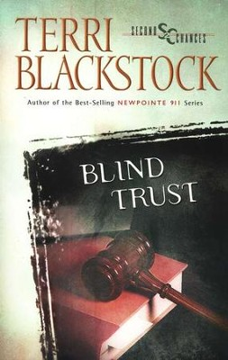 Blind Trust, Second Chance Chronicles #3   -     By: Terri Blackstock