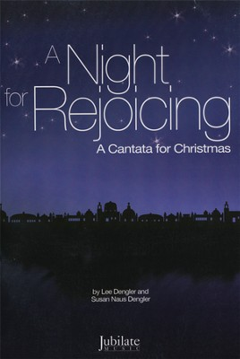 A Night for Rejoicing, Cantata for Christmas   -