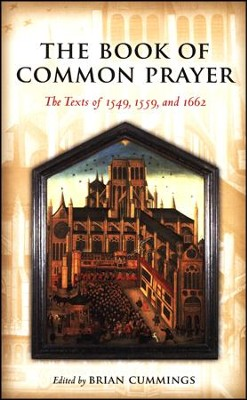 The Book of Common Prayer: The Texts of 1549, 1559, and 1662  -     Edited By: Brian Cummings     By: Edited by Brian Cummings