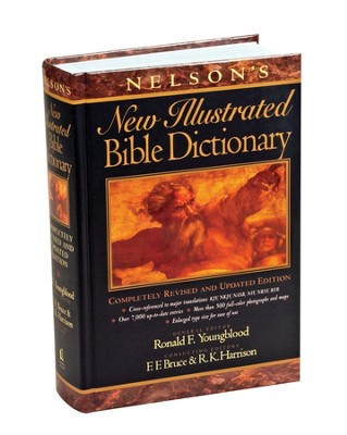 Nelson's New Illustrated Bible Dictionary   -     Edited By: Ronald F. Youngblood, F.F. Bruce, R.K. Harrison