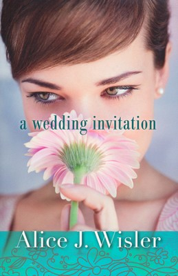 A Wedding Invitation  -     By: Alice J. Wisler