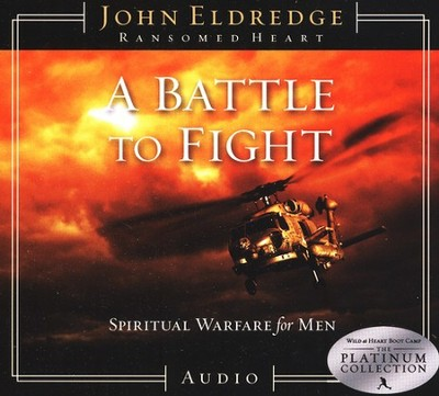 A Battle to Fight: Spiritual Warfare for Men - Compact Disc  -     By: John Eldredge