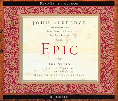 Epic: The Larger Story for Men Audiobook on CD  -     By: John Eldredge