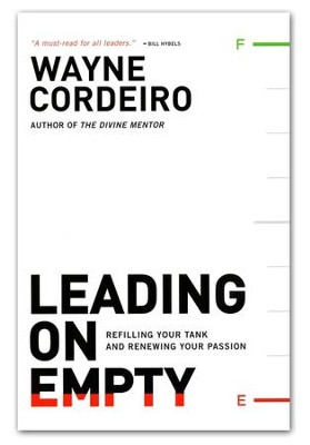 Leading on Empty: Refilling Your Tank and Renewing Your Passion  -     By: Wayne Cordeiro