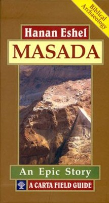 Masada: A Carta Field Guide  -     By: Hanan Eshel