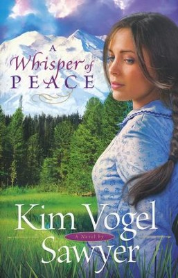 A Whisper of Peace  -     By: Kim Vogel Sawyer